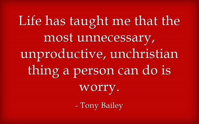 Life Has Taught Me That The Most Unnecessary, Unproductive, Unchristian  Thing A Person Can