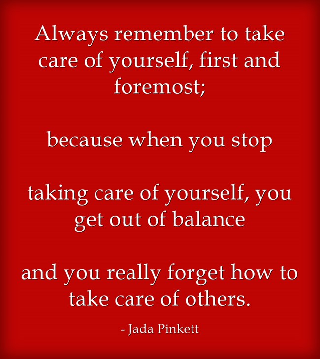 always-remember-to-take-care-of-yourself-first-and.jpg